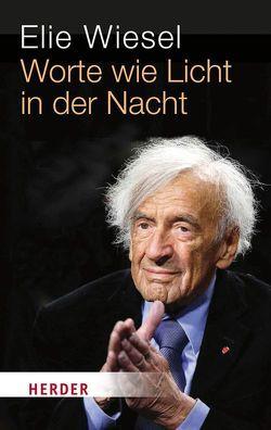 Worte wie Licht in der Nacht von Walter,  Rudolf, Wiesel,  Elie