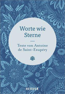 Worte wie Sterne von Saint-Exupéry,  Antoine de