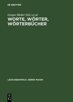 Worte, Wörter, Wörterbücher von Dörner,  Andreas, Essener Linguistisches Kolloquium 1984 - 1989, Meder,  Gregor