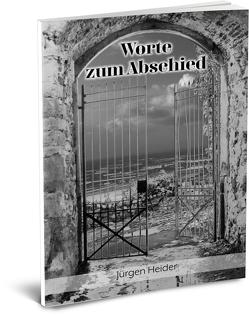 Worte zum Abschied von Heider,  Jürgen