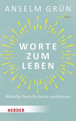 Worte zum Leben von Grün,  Anselm, Walter,  Rudolf