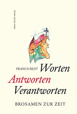 Worten – Antworten – Verantworten von Rest,  Franco