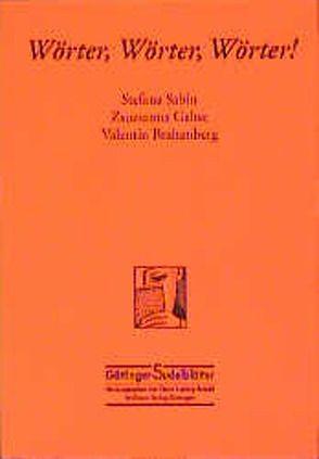 Wörter, Wörter, Wörter! von Braitenberg,  Valentin, Gahse,  Zsuzsanna, Sabin,  Stefana