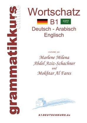 Wörterbuch B1 Deutsch-Arabisch-Englisch von Abdel Aziz - Schachner,  Marlene Milena, Al Fares,  Mokhtar