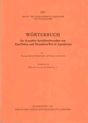 Wörterbuch der deutschen Sprachinselmundart von Zarz/Sorica und Deutschrut/Rut in Jugoslawien von Hornung,  Maria, Kranzmayer,  Eberhard, Lessiak,  Primus, Ogris,  Alfred