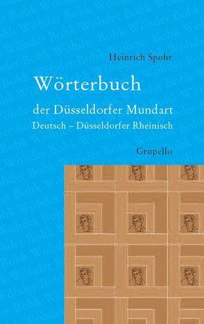 Wörterbuch der Düsseldorfer Mundart von Spohr,  Heinrich