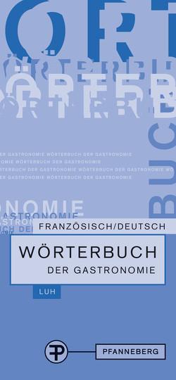 Wörterbuch der Gastronomie von Schmidt,  Silke