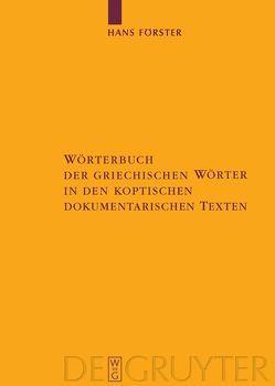 Wörterbuch der griechischen Wörter in den koptischen dokumentarischen Texten von Foerster,  Hans