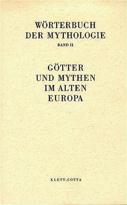 Wörterbuch der Mythologie / Die alten Kulturvölker / Götter und Mythen im Alten Europa von Haussig,  H W, Schmalzried,  E