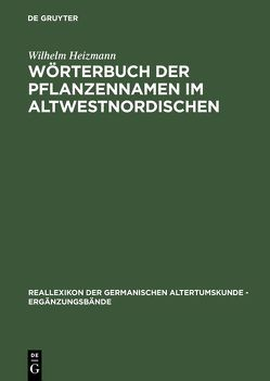 Wörterbuch der Pflanzennamen im Altwestnordischen von Heizmann,  Wilhelm