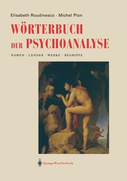 Wörterbuch der Psychoanalyse von Plon,  Michel, Roudinesco,  Elisabeth