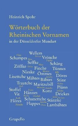 Wörterbuch der Rheinischen Vornamen in der Düsseldorfer Mundart von Spohr,  Heinrich