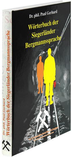Wörterbuch der Siegerländer Bergmannssprache von Gerhard,  Paul, Overkott,  Horst W