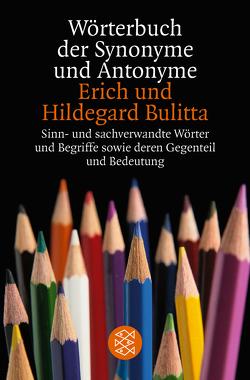 Wörterbuch der Synonyme und Antonyme von Bulitta,  Erich, Bulitta,  Hildegard