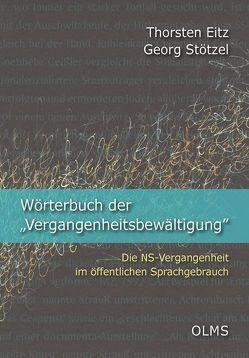 """Wörterbuch der """"Vergangenheitsbewältigung"""" von Eitz,  Thorsten, Stötzel,  Georg"""