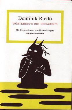 Wörterbuch des Beelzebub von Gahse,  Zsuzsanna, Riedo,  Dominik, Riegert,  Nicole