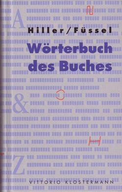 Wörterbuch des Buches von Füssel,  Stephan, Hiller,  Helmut