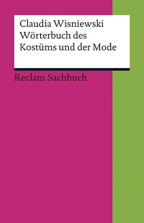 Wörterbuch des Kostüms und der Mode von Wisniewski,  Claudia