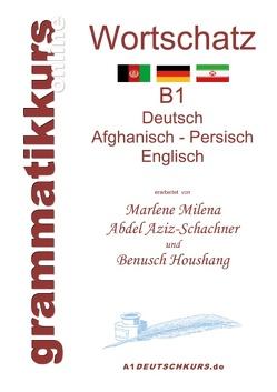 Wörterbuch Deutsch – Afghanisch – Persich – Englisch B1 von Abdel Aziz - Schachner,  Marlene Milena, Houshang,  Benusch