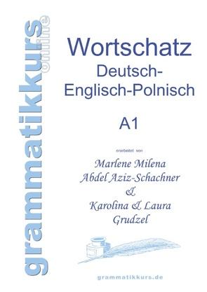Wörterbuch Deutsch – Englisch – Polnisch A1 von Abdel Aziz -Schachner,  Marlene, Grudzel,  Karolina, Grudzel,  Laura