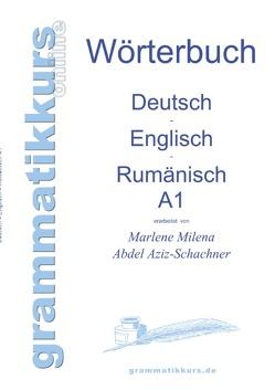 Wörterbuch Deutsch – Englisch – Rumänisch A1 von Abdel Aziz - Schachner,  Marlene Milena