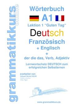 Wörterbuch Deutsch – Französisch –  Englisch  Niveau A1 von Akom,  Edouard, Schachner,  Marlene