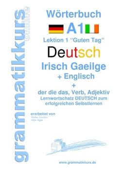 Wörterbuch Deutsch – Irisch Gaeilge –  Englisch Niveau A1 von Akom,  Edouard, Schachner,  Marlene