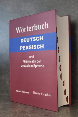 Wörterbuch Deutsch-Persisch und Grammatik der deutschen Sprache von Tavakkoly,  Hossein