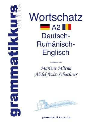 Wörterbuch Deutsch – Rumänisch – Englisch Niveau A2 von Abdel Aziz - Schachner,  Marlene Milena