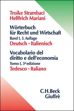 Wörterbuch für Recht und Wirtschaft / Wörterbuch für Recht und Wirtschaft Bd. 1: Deutsch – Italienisch von Helffrich Mariani,  Elisabeth, Strambaci,  Luca, Troike-Strambaci,  Hannelore