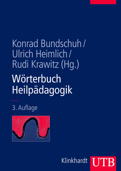 Wörterbuch Heilpädagogik von Bundschuh,  Konrad, Heimlich,  Ulrich, Krawitz,  Rudi