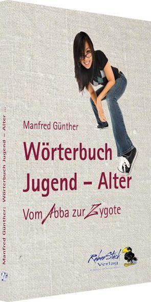 Wörterbuch Jugend – Alter von Austrofred, Günther,  Manfred, Stuttmann,  Klaus, Volland,  Ernst