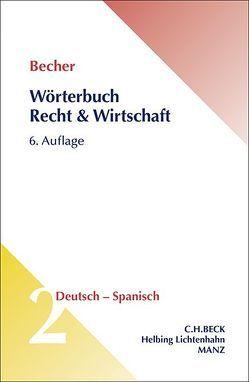 Wörterbuch Recht & Wirtschaft Deutsch – Spanisch von Becher,  Herbert Jaime