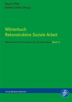 Wörterbuch Rekonstruktive Soziale Arbeit von Rätz,  Regina, Völter,  Bettina