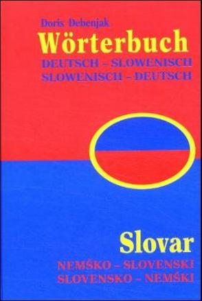 Wörterbuch Slowenisch-Deutsch /Deutsch-Slowenisch /Slovar Slovensko-nemski /Nemsko-slovenski von Debenjak,  Doris
