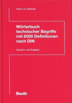 Wörterbuch technischer Begriffe mit 6500 Definitionen nach DIN von Freeman,  Henry G.