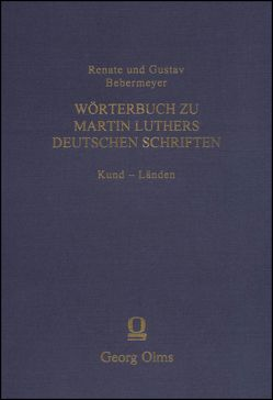 Wörterbuch zu Martin Luthers Deutschen Schriften Kund – Länden von Bebermeyer,  Renate