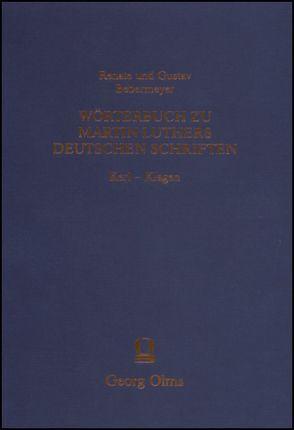 Wörterbuch zu Martin Luthers Deutschen Schriften Kerl – Klagen von Bebermeyer,  Gustav, Bebermeyer,  Renate