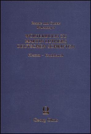 Wörterbuch zu Martin Luthers Deutschen Schriften Klamm – Knoblauch von Bebermeyer,  Gustav, Bebermeyer,  Renate