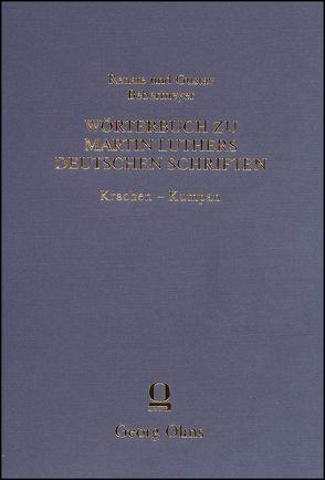 Wörterbuch zu Martin Luthers Deutschen Schriften Krachen – Kumpan von Bebermeyer,  Gustav, Bebermeyer,  Renate