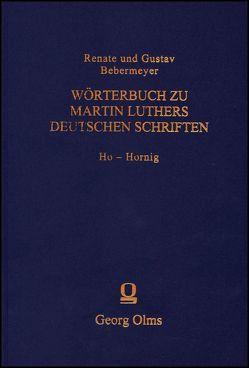 Wörterbuch zu Martin Luthers Deutschen Schriftens Ho – Hornig von Bebermeyer,  Gustav, Bebermeyer,  Renate