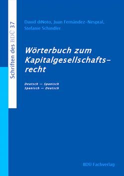 Wörterbuch zum Kapitalgesellschaftsrecht von diNoto,  David, Fernández-Nespral,  Juan, Schindler,  Stefanie