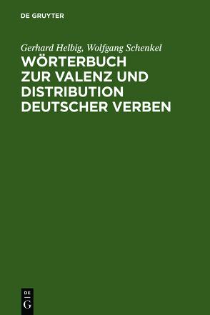 Wörterbuch zur Valenz und Distribution deutscher Verben von Helbig,  Gerhard, Schenkel,  Wolfgang