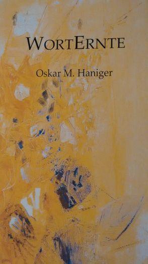 WortErnte von Haniger,  Oskar M.