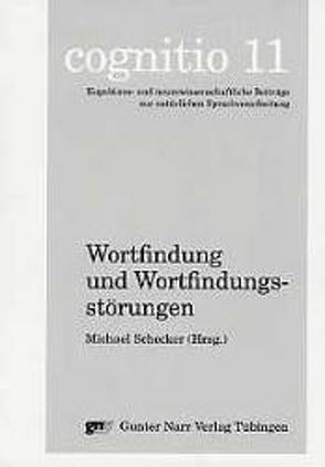 Wortfindung und Wortfindungsstörungen von Schecker,  Michael