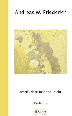wortfüchse fasanen leicht von Friederich,  Andreas W.