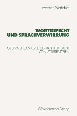 Wortgefecht und Sprachverwirrung von Nothdurft,  Werner