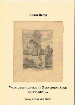 Wortgeschichtliche Zusammenhänge entdecken von Hartge,  Reimar
