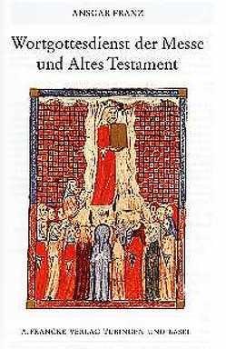 Wortgottesdienst der Messe und Altes Testament von Franz,  Ansgar