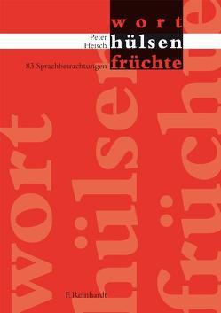 Worthülsenfrüchte von Heisch,  Peter